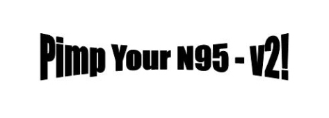 Pimp Your N95v2!